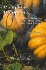 Pumpkin, Pumpkin: : Folklore, History, Planting Hints and Good Eating Cover Image