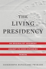 The Living Presidency: An Originalist Argument Against Its Ever-Expanding Powers Cover Image