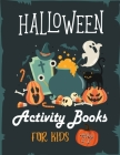 Halloween Activity Books For Kids 3-5: A Fun Kid Halloween season And Great Gift for Kids Cover Image