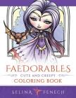 Faedorables: Cute and Creepy Coloring Book Cover Image