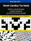 North Carolina Tar Heels Trivia Crossword Word Search Activity Puzzle Book: Greatest Basketball Players Edition Cover Image