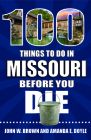 100 Things to Do in Missouri Before You Die (100 Things to Do Before You Die) Cover Image