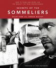Secrets of the Sommeliers: How to Think and Drink Like the World's Top Wine Professionals Cover Image