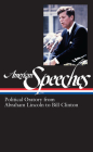 American Speeches Vol. 2 (LOA #167): Political Oratory from Abraham Lincoln to Bill Clinton (Library of America: The American Speeches Collection #2) Cover Image