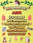Mein Name ist Jannik Ich werde der Spionage und der Färbung von Tieren und Pflanzen beschuldigt: Ein perfektes Geschenk für Ihr Kind - Zur Fokussierun Cover Image
