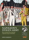 Napoleon's Stolen Army: How the Royal Navy Rescued a Spanish Army in the Baltic (From Reason to Revolution) Cover Image