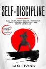 Self-Discipline: Build Mental Toughness and Master Your Focus to Improve Productivity and Achieve Your Goals (Complete Blueprint for Su Cover Image