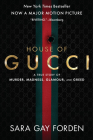 The House of Gucci [Movie Tie-in]: A True Story of Murder, Madness, Glamour, and Greed Cover Image