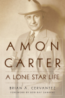 Amon Carter: A Lone Star Life Cover Image