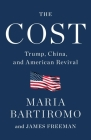 The Cost: Trump, China, and American Revival Cover Image