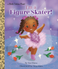 I'm a Figure Skater! (Little Golden Book) Cover Image