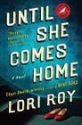 Until She Comes Home: A Suspense Thriller Cover Image