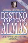 Destino de las Almas: Un Eterno Crecimiento Espiritual = Destiny of Souls Cover Image