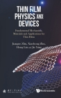 Thin Film Physics and Devices: Fundamental Mechanism, Materials and Applications for Thin Films Cover Image
