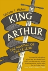 King Arthur: The Making of the Legend Cover Image