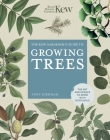 The Kew Gardener's Guide to Growing Trees: The Art and Science to grow with confidence (Kew Experts) Cover Image