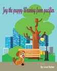 Joy the puppy - weaning from the pacifier Cover Image
