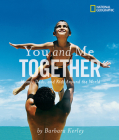 You and Me Together: Moms, Dads, and Kids Around the World Cover Image