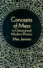 Concepts of Mass in Classical and Modern Physics Cover Image