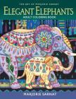 The Art of Marjorie Sarnat: Elegant Elephants Adult Coloring Book Cover Image