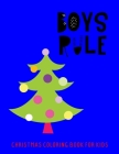Boys Rule: Christmas Coloring Book For Kids Cover Image