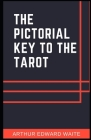 The Pictorial Key To The Tarot (Illustrated)Arthur Edward Cover Image