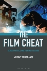The Film Cheat: Screen Artifice and Viewing Pleasure Cover Image