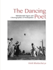 The Dancing Poet: Rabindranath Tagore and Choreographies of Participation Cover Image
