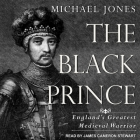 The Black Prince Lib/E: England's Greatest Medieval Warrior Cover Image