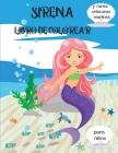 Sirena Libro de Colorear: Y las criaturas del mar para niños de 4 a 8 años l Bonitas páginas para colorear con sirenas y sus amigos del mar l Pá Cover Image