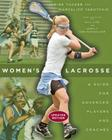 Women's Lacrosse: A Guide for Advanced Players and Coaches Cover Image