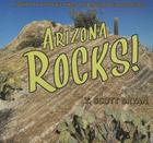 Arizona Rocks!: A Guide to Geologic Sites in the Grand Canyon State Cover Image