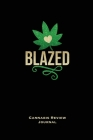 Blazed, Cannabis Review Journal: Marijuana Logbook, With Prompts, Weed Strain Log, Notebook, Blank Lined Writing Notes, Book, Gift, Diary Cover Image
