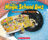 The Magic School Bus Explores the Senses: Explores The Senses Cover Image