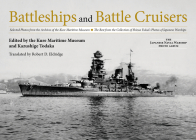 Battleships and Battle Cruisers: Selected Photos from the Archives of the Kure Maritime Museum the Best from the Collection of Shizuo Fukui's Photos o Cover Image