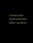 Construction Superintendent Daily Log Book: Construction Log Book Cover Image