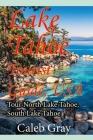Lake Tahoe Tourist Guide, USA: Tour North Lake Tahoe, South Lake Tahoe Cover Image
