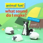 Animal Fun! What Sound Do I Make?: Press the button! Cover Image