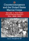 Counterinsurgency and the United States Marine Corps: Volume 1, the First Counterinsurgency Era, 1899-1945 Cover Image