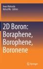 2D Boron: Boraphene, Borophene, Boronene Cover Image