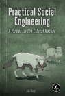 Practical Social Engineering: A Primer for the Ethical Hacker Cover Image