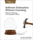 Software Estimation Without Guessing: Effective Planning in an Imperfect World Cover Image
