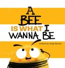 A Bee is What I Wanna Be Cover Image