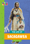 The Life of Sacagawea (SEQUENCE Change Maker Biographies) Cover Image