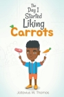 The Day I Started Liking Carrots Cover Image