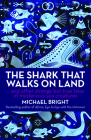 The Shark That Walks on Land: And Other Strange But True Tales of Mysterious Sea Creatures Cover Image