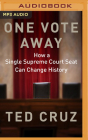 One Vote Away: How a Single Supreme Court Seat Can Change History Cover Image