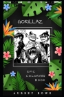 Gorillaz Epic Coloring Book: A Stress Killer Adult Coloring Book Mixed with Fun and Laugh Cover Image