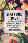 Sirtfood Diet: This book includes Sirtuins and Sirtfoods, Sirtfood Cookbook Cover Image