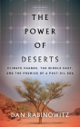 The Power of Deserts: Climate Change, the Middle East, and the Promise of a Post-Oil Era Cover Image